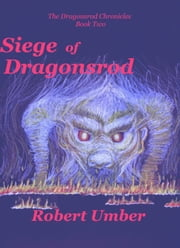 Siege of Dragonsrod ebook by Robert Umber