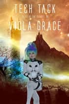 Tech Tack - Book 30 ebook by Viola Grace