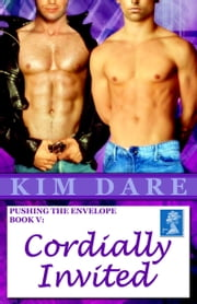 Pushing The Envelope, Book V: Cordially Invited ebook by Kim Dare