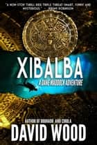 Xibalba - A Dane Maddock Adventure ebook by