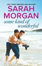 Some Kind of Wonderful ebook by Sarah Morgan