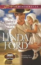 The Cowboy's Unexpected Family (Mills & Boon Love Inspired Historical) (Cowboys of Eden Valley, Book 2) eBook by Linda Ford
