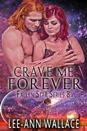 Crave Me Forever ebook by Lee-Ann Wallace