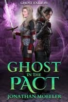 Ghost in the Pact (Ghost Exile #8) ebook by Jonathan Moeller