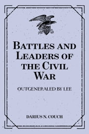 Battles and Leaders of the Civil War: Outgeneraled by Lee ebook by Darius N. Couch
