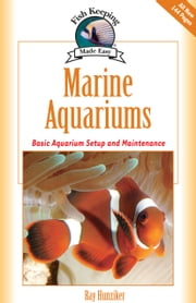 Marine Aquariums - Basic Aquarium Setup And Maintenance ebook by Ray Hunziker