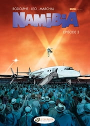 Namibia - Episode 3 ebook by Bertrand Marchal,Leo,Rodolphe