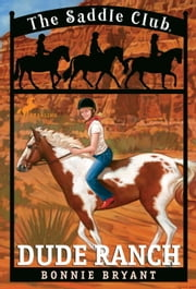 Dude Ranch ebook by Bonnie Bryant
