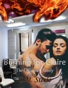 Burning for Claire - The O'Connell Family, #2 ebook by C.M. Steele