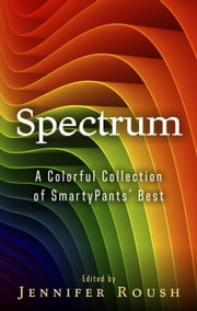 Spectrum - SmartyPants Spectrum Series, #1 eBook by Jennifer Roush, S.C. Jensen, Gale Meadows,...