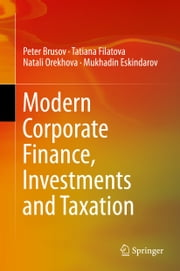 Modern Corporate Finance, Investments and Taxation ebook by Peter Brusov,Tatiana Filatova,Natali Orekhova,Mukhadin Eskindarov