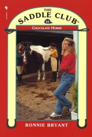 Saddle Club 32: Chocolate Horse ebook by Bonnie Bryant
