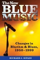 The New Blue Music ebook by Richard J. Ripani