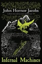 Infernal Machines ebook by John Hornor Jacobs