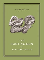The Hunting Gun ebook by Michael Emmerich,Yasushi Inoue
