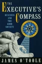 The Executive's Compass ebook by James O'Toole