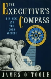 The Executive's Compass - Business and the Good Society ebook by Kobo.Web.Store.Products.Fields.ContributorFieldViewModel