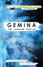 Gemina - The Illuminae Files_02 eBook by Amie Kaufman, Jay Kristoff