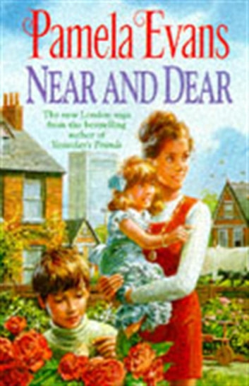 Near and Dear - In hard times a young mother discovers her inner strength ebook by Pamela Evans