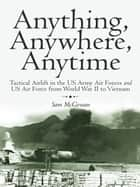 Anything, Anywhere, Anytime ebook by Sam McGowan