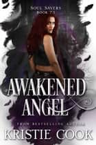 Awakened Angel ebook by Kristie Cook