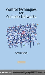 Control Techniques for Complex Networks ebook by Meyn,Sean