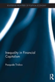 Inequality in Financial Capitalism ebook by Pasquale Tridico