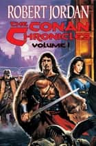 The Conan Chronicles ebook by Robert Jordan