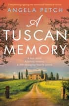 A Tuscan Memory - Completely gripping and emotional historical fiction ebook by