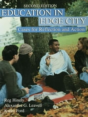 Education in Edge City - Cases for Reflection and Action ebook by Reg Hinely,Karen Ford,Alexandra Leavell