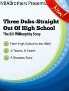 Three Dubs-Straight Out Of High School ebook by NBABrothers