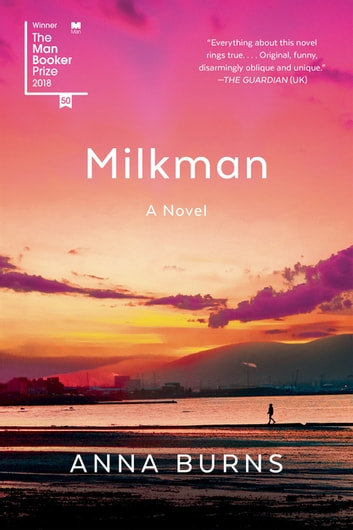 Milkman - A Novel ebook by Anna Burns