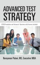 Advanced Test Strategy ebook by Narayanan Palani, MS, Executive MBA