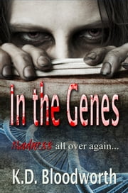In The Genes - Pyschopaths, #2 ebook by K.D Bloodworth