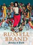 Articles of Faith ebook by Russell Brand