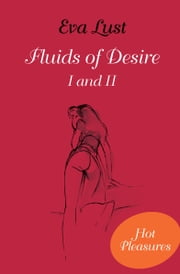 Fluids of Desire I and II ebook by Eva Lust