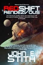 Redshift Rendezvous ebook by John E. Stith