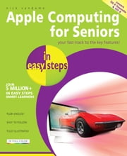 Apple Computing for Seniors in easy steps - Covers OS X Yosemite ebook by Nick Vandome