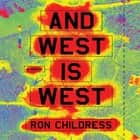 And West is West audiobook by Ron Childress