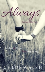 Always (Carter Kids #1.5) ebook by Chloe Walsh