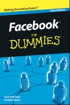 Facebook For Dummies, Mini Edition ebook by Leah Pearlman, Carolyn Abram