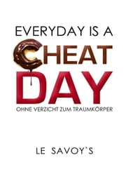 EVERYDAY IS A CHEATDAY - ohne Verzicht zum Traumkörper! ebook by Tobias Wirsching,Sebastian Wirsching