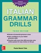 Italian Grammar Drills, Third Edition ebook by Paola Nanni-Tate