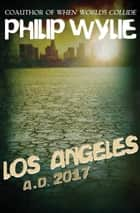 Los Angeles eBook par Philip Wylie