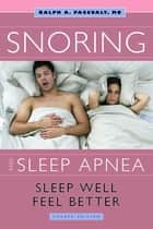 Snoring & Sleep Apnea ebook by Dr. Ralph Pascualy, MD
