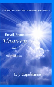 Email From Heaven 2.0 - New Edition ebook by L. J. Capobianco