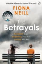 The Betrayals ebook by Fiona Neill, none