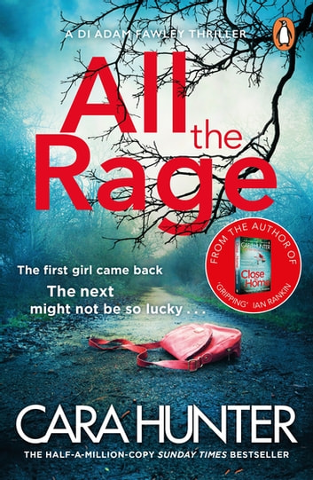 All the Rage - The new 'impossible to put down' thriller from the Richard and Judy Book Club bestseller 2020 ebook by Cara Hunter