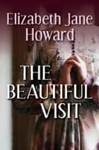 The Beautiful Visit ebook by Elizabeth Jane Howard