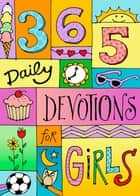 365 Devotions for Girls ebook by B&H Kids Editorial Staff